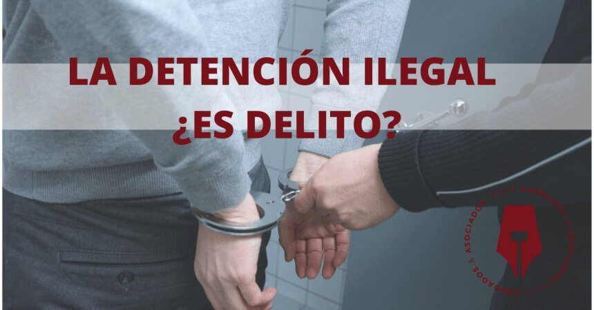 sobre la detencion ilegal